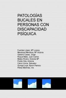 PATOLOGÍAS BUCALES EN PERSONAS CON DISCAPACIDAD PSÍQUICA