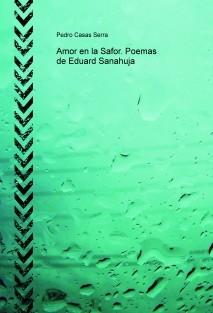 Amor en la Safor. Poemas de Eduard Sanahuja
