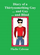 Diary of a Thirtysomething Guy… and Gay… and Blind  (Preview)