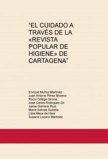 """""""EL CUIDADO A TRAVÉS DE LA «REVISTA POPULAR DE HIGIENE» DE CARTAGENA"""""""