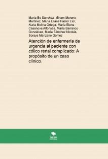 Atención de enfermería de urgencia al paciente con cólico renal complicado: A propósito de un caso clínico.
