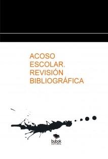 ACOSO ESCOLAR. REVISIÓN BIBLIOGRÁFICA