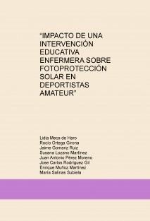 """""""IMPACTO DE UNA INTERVENCIÓN EDUCATIVA ENFERMERA SOBRE FOTOPROTECCIÓN SOLAR EN DEPORTISTAS AMATEUR"""""""