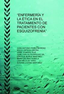 """""""ENFERMERÍA Y LA ÉTICA EN EL TRATAMIENTO DE PACIENTES CON ESQUIZOFRENIA"""""""