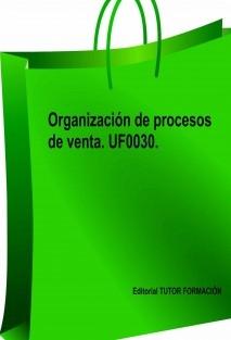 Organización de procesos de venta. UF0030.