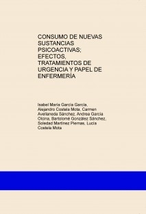 CONSUMO DE NUEVAS SUSTANCIAS PSICOACTIVAS; EFECTOS, TRATAMIENTOS DE URGENCIA Y PAPEL DE ENFERMERÍA