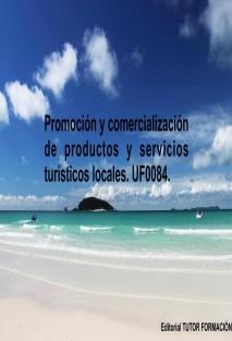 Promoción y comercialización de productos y servicios turísticos locales. UF0084