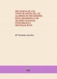 INFLUENCIA DE LOS TIPOS DE APEGO DE LOS ALUMNOS DE SECUNDARIA EN EL DESARROLLO DE VALORES SOCIALES, PERSONALES E INDIVIDUALISTAS.