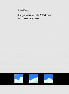 La generación de 1914 que no pasaría y paso