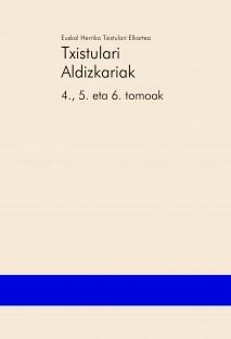 Txistulari Aldizkariak – 4., 5. eta 6. tomoak