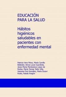 EDUCACIÓN PARA LA SALUD Hábitos higiénicos saludables en pacientes con enfermedad mental