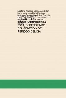 """""""LA ANSIEDAD DURANTE LA ADOLESCENCIA EN LA RATA, DEPENDIENDO  DEL GÉNERO Y DEL PERIODO DEL DÍA"""