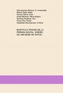 BIOÉTICA A TRAVÉS DE LA PRENSA DIGITAL: DISEÑO DE UNA BASE DE DATOS COMO MÓDULO PARA IMPLANTAR UN SISTEMA DE GESTIÓN DOCUMENTAL