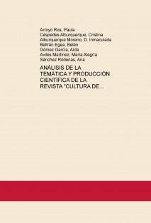 """ANÁLISIS DE LA TEMÁTICA Y PRODUCCIÓN CIENTÍFICA DE LA REVISTA """"CULTURA DE LOS CUIDADOS"""""""
