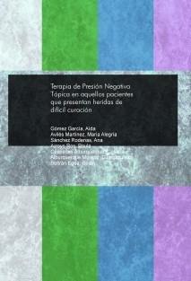Terapia de Presión Negativa Tópica en aquellos pacientes que presentan heridas de difícil curación.