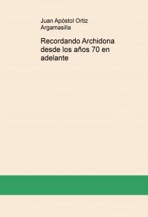 Recordando Archidona desde los años 70 en adelante
