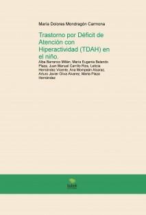 Trastorno por déficit de Atención con Hiperactividad (TDAH) en el niño.