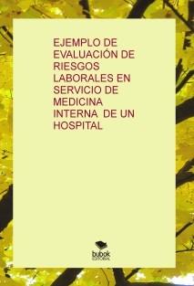 EJEMPLO DE EVALUACIÓN DE RIESGOS LABORALES EN SERVICIO DE  MEDICINA INTERNA  DE UN HOSPITAL