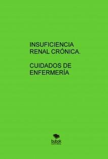 INSUFICIENCIA RENAL CRÓNICA. CUIDADOS DE ENFERMERÍA