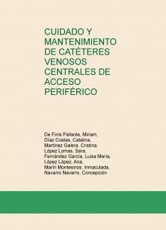 CUIDADO Y MANTENIMIENTO DE CATÉTERES VENOSOS CENTRALES DE ACCESO PERIFÉRICO