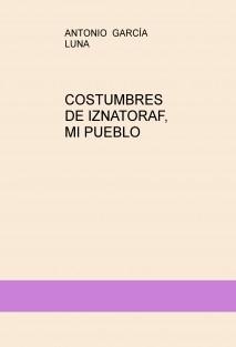 COSTUMBRES DE IZNATORAF, MI PUEBLO