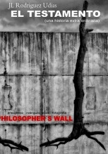 EL TESTAMENTO (The Philosopher´s Wall)