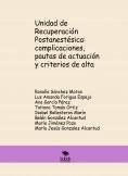 Unidad de Recuperación Postanestésica: complicaciones, pautas de actuación y criterios de alta