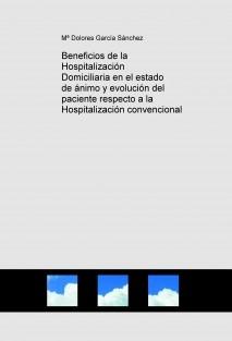 Beneficios de la Hospitalización Domiciliaria en el estado de ánimo y evolución del paciente respecto a la Hospitalización convencional