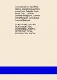 LA RESILIENCIA COMO HERRAMIENTA DE ENFERMERÍA PARA EL DETERIORO DE LA INTERACCIÓN SOCIAL