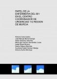 PAPEL DE LA ENFERMERIA DEL 061 EN EL CENTRO COORDINADOR DE URGENCIAS 112 REGION DE MURCIA