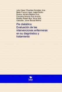Pie diabético: Evaluación de las intervenciones enfermeras en su diagnóstico y tratamiento