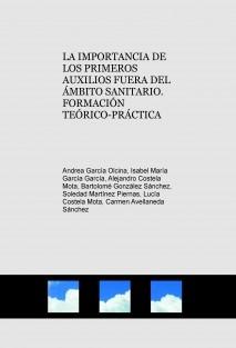 LA IMPORTANCIA DE LOS PRIMEROS AUXILIOS FUERA DEL ÁMBITO SANITARIO. FORMACIÓN TEÓRICO-PRÁCTICA