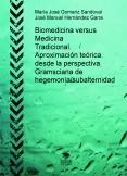 Biomedicina versus Medicina Tradicional. Aproximación teórica desde la perspectiva Gramsciana de hegemonía/subalternidad