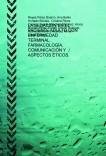 LA SEDACIÓN EN EL PACIENTE ADULTO CON ENFERMEDAD TERMINAL. FARMACOLOGÍA, COMUNICACIÓN Y ASPECTOS ÉTICOS.