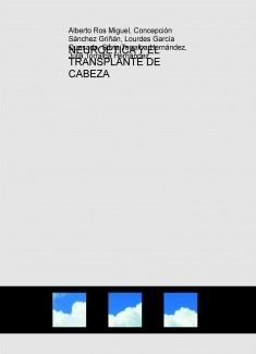 NEUROÉTICA Y EL TRANSPLANTE DE CABEZA