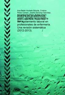 Análisis de la resiliencia como variable moduladora del agotamiento laboral en profesionales de enfermería. Una revisión sistemática (2012-2013).