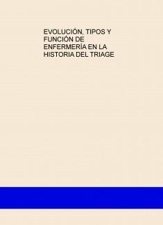 EVOLUCIÓN, TIPOS Y FUNCIÓN DE ENFERMERÍA EN LA HISTORIA DEL TRIAGE