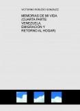 MEMORIAS DE MI VIDA (CUARTA PARTE: VENEZUELA, EMIGRACIÓN Y RETORNO AL HOGAR)