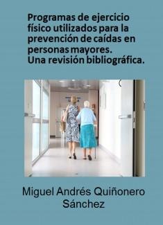 Programas de ejercicio físico utilizados para la prevención de caídas en personas mayores. Una revisión bibliográfica.