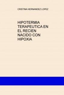 HIPOTERMIA TERAPEUTICA EN EL RECIEN NACIDO CON HIPOXIA