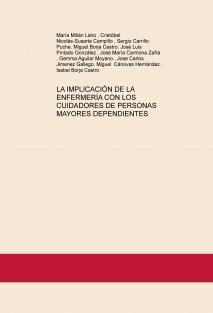 LA IMPLICACIÓN DE LA ENFERMERÍA CON LOS CUIDADORES DE PERSONAS MAYORES DEPENDIENTES