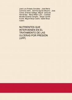 NUTRIENTES QUE INTERVIENEN EN EL TRATAMIENTO DE LAS ÚLCERAS POR PRESIÓN (UPP)