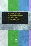 CUIDADOS DE ENFERMERÍA EN EL MEDIO AERONÁUTICO