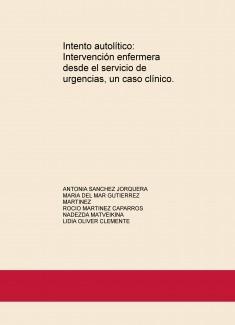 Intento autolítico: Intervención enfermera desde el servicio de urgencias, un caso clínico.