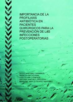 IMPORTANCIA DE LA  PROFILAXIS ANTIBIÓTICA EN PACIENTES QUIRÚRGICOS PARA LA PREVENCIÓN DE LAS INFECCIONES POSTOPERATORIAS