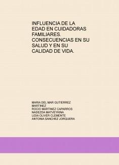 INFLUENCIA DE LA EDAD EN CUIDADORAS FAMILIARES. CONSECUENCIAS EN SU SALUD Y EN SU CALIDAD DE VIDA.