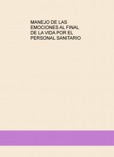 MANEJO DE LAS EMOCIONES AL FINAL DE LA VIDA POR EL PERSONAL SANITARIO