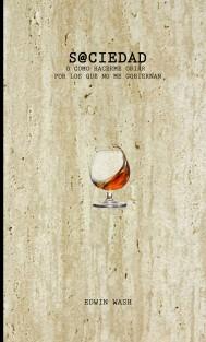 Colección de Bolsillo - S@ciedad o varias formas de hacerse odiar por los que no me gobiernan