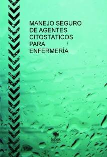 MANEJO SEGURO DE AGENTES CITOSTÁTICOS PARA ENFERMERÍA