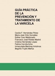 GUÍA PRÁCTICA DE LA PREVENCIÓN Y TRATAMIENTO DE LA VARICELA